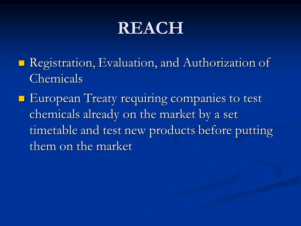 REACH Registration, Evaluation, and Authorization of Chemicals