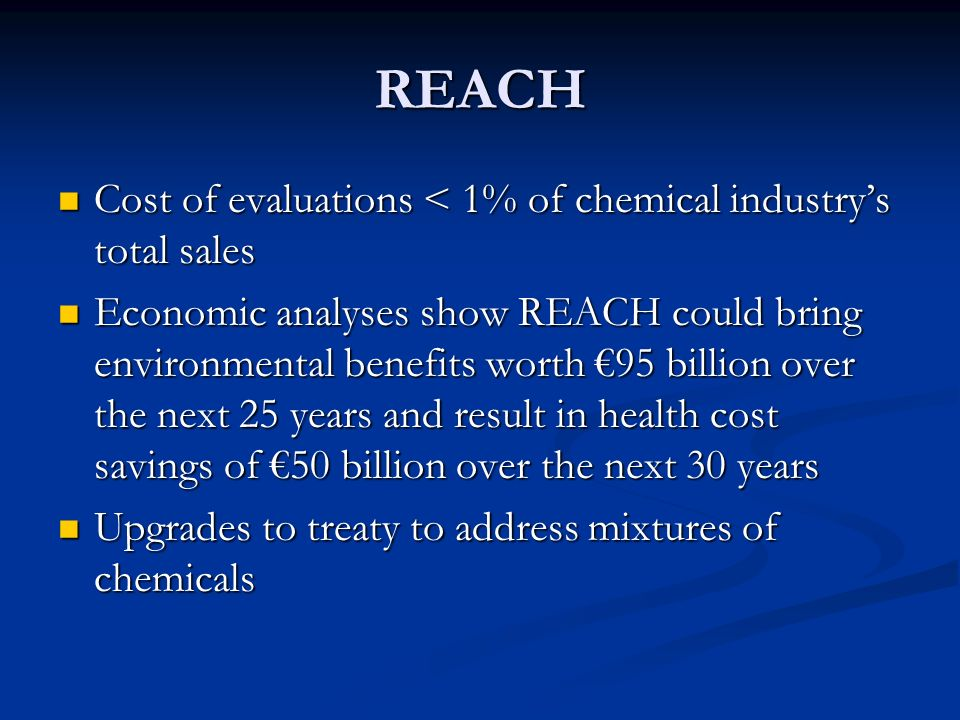 REACH Cost of evaluations < 1% of chemical industry's total sales