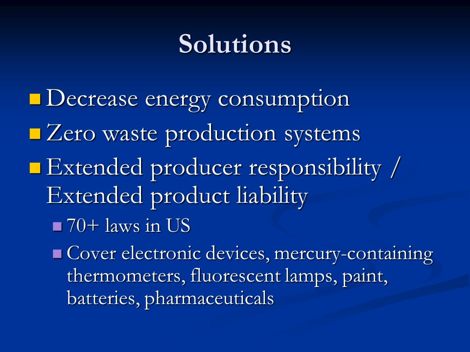 Solutions Decrease energy consumption Zero waste production systems