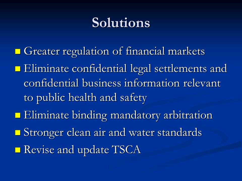 Solutions Greater regulation of financial markets