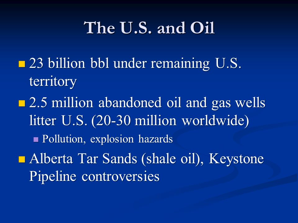 The U.S. and Oil 23 billion bbl under remaining U.S. territory