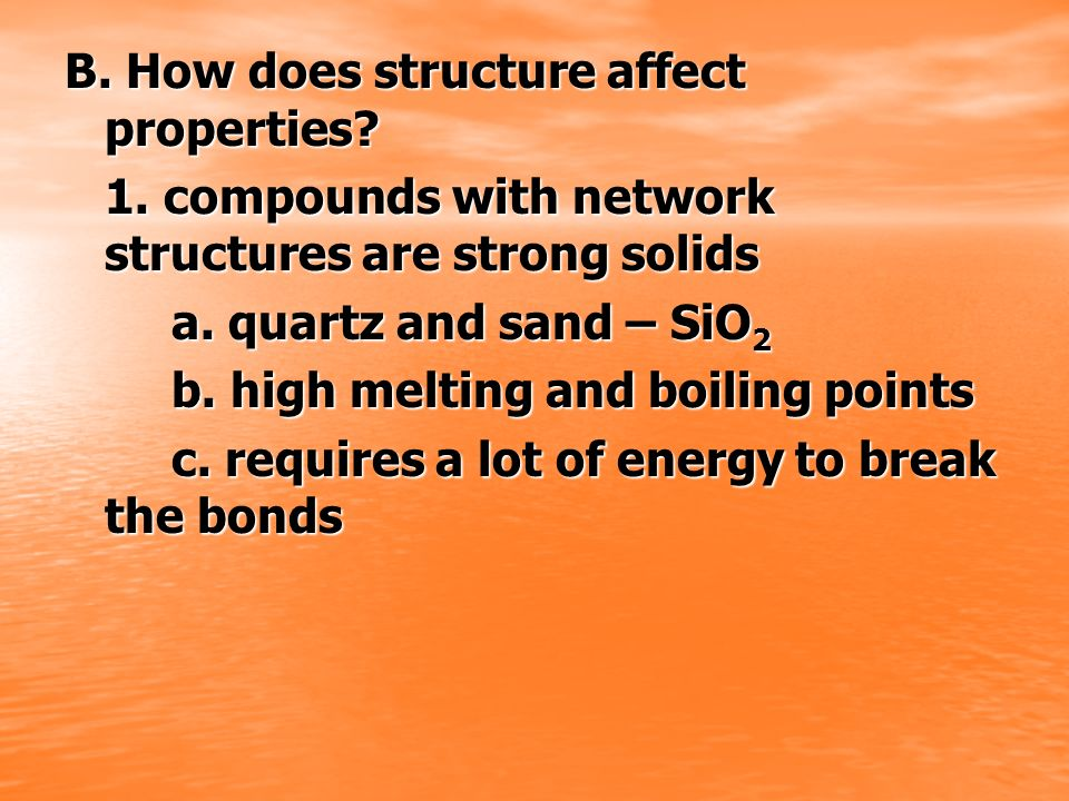 B. How does structure affect properties