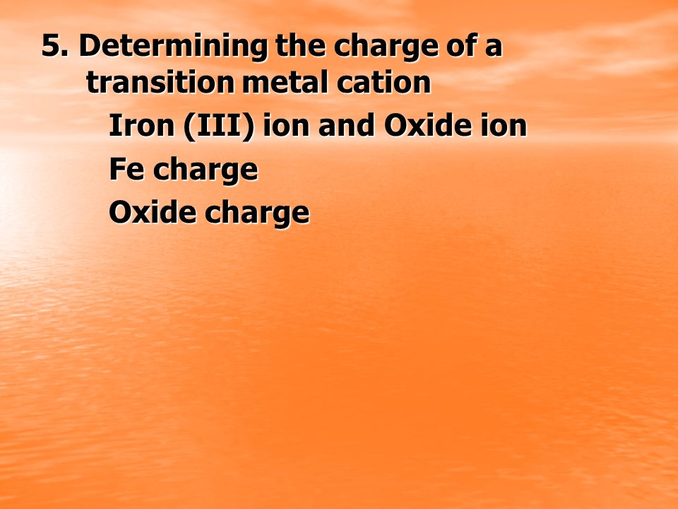 5. Determining the charge of a transition metal cation