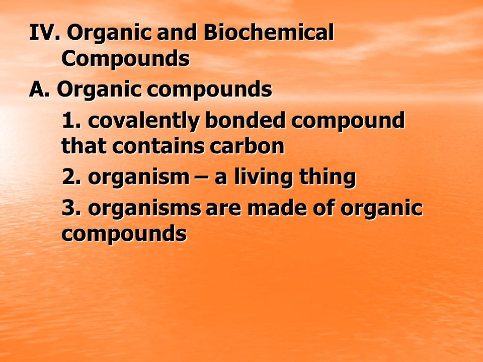 IV. Organic and Biochemical Compounds