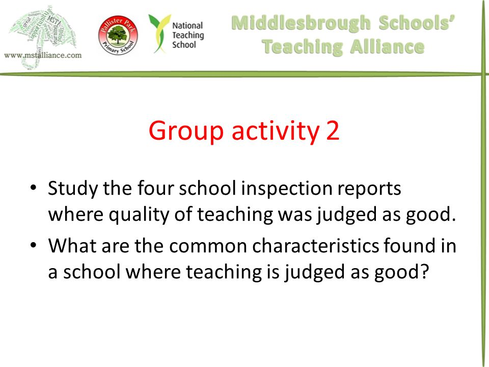 Group activity 2 Study the four school inspection reports where quality of teaching was judged as good.