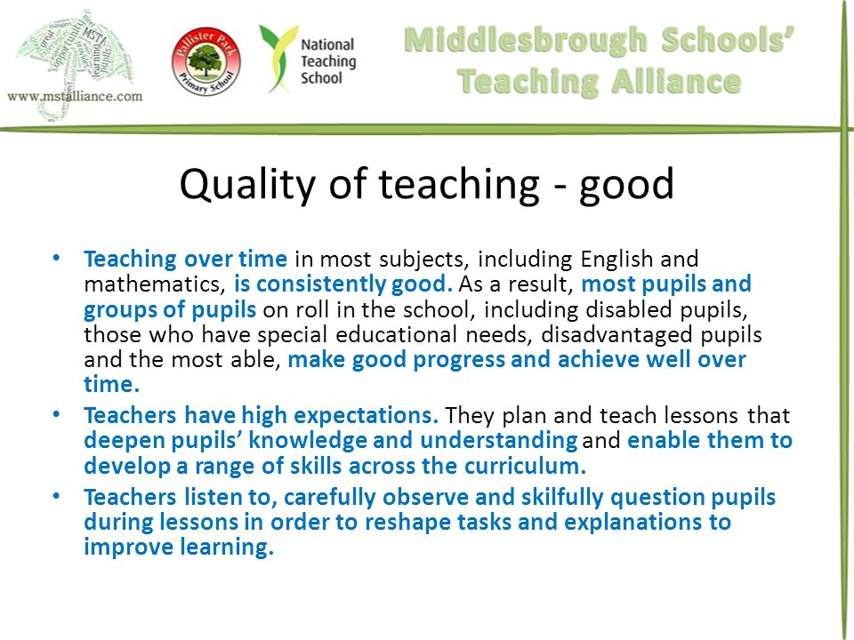 Quality of teaching - good