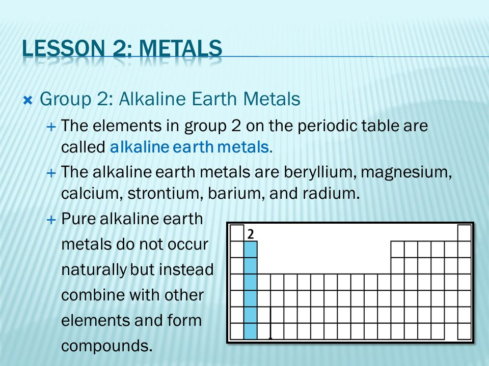 Chapter 7 the periodic table ppt video online download lesson 2 metals group 2 alkaline earth metals urtaz