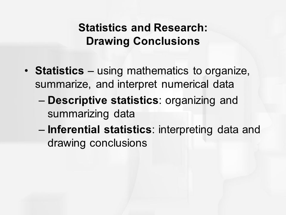 Statistics and Research: Drawing Conclusions