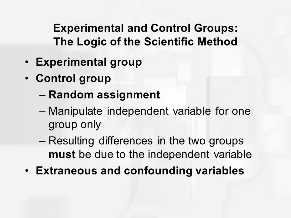 Experimental and Control Groups: The Logic of the Scientific Method