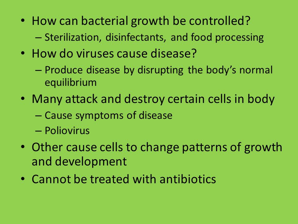 How can bacterial growth be controlled How do viruses cause disease