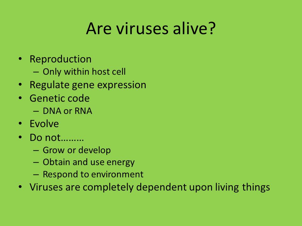 Are viruses alive Reproduction Regulate gene expression Genetic code