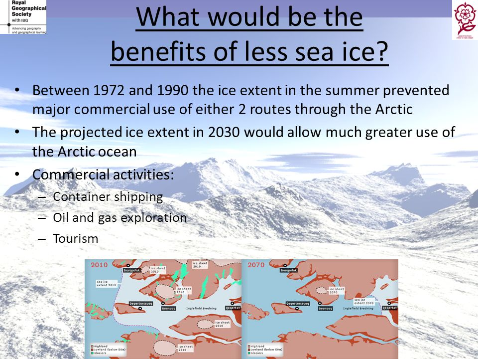 What would be the benefits of less sea ice