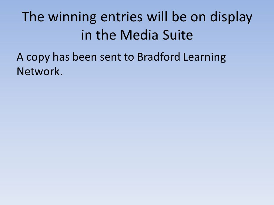 The winning entries will be on display in the Media Suite