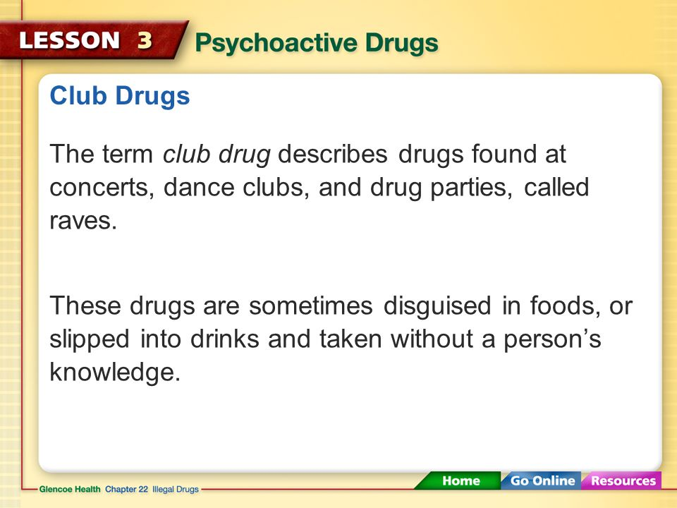 Club Drugs The term club drug describes drugs found at concerts, dance clubs, and drug parties, called raves.