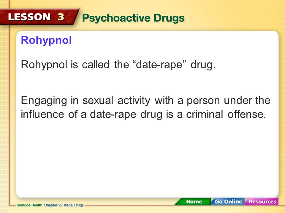 Rohypnol Rohypnol is called the date-rape drug.
