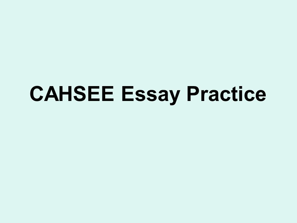 good essay cahsee T100 essay and journal topics ken stewart chapel hill high school chapel hill, north carolina journal writing is an informal approach to developing students' writing skills.