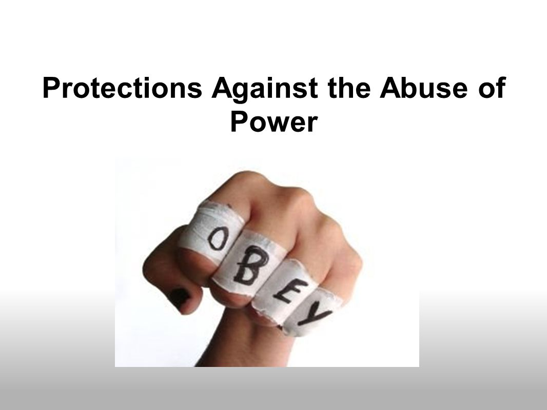 Protections Against the Abuse of Power