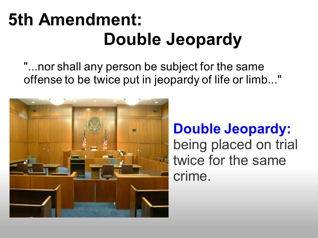 5th Amendment: Double Jeopardy