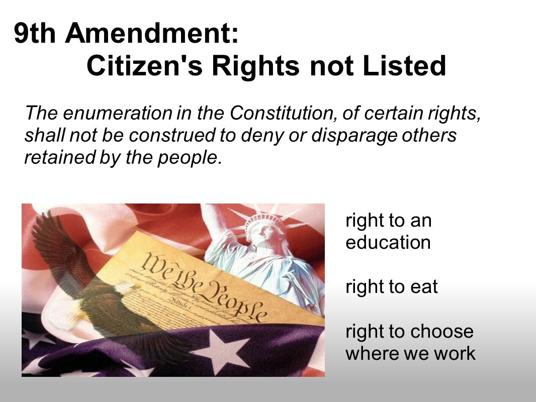 9th Amendment: Citizen s Rights not Listed