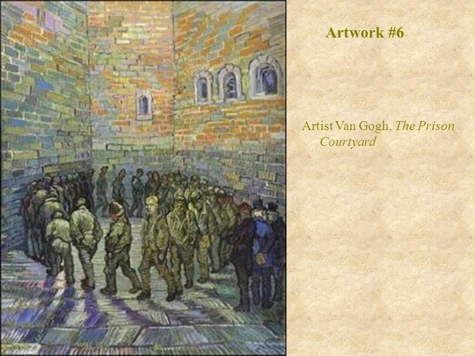 Artwork #6 Artist Van Gogh, The Prison Courtyard