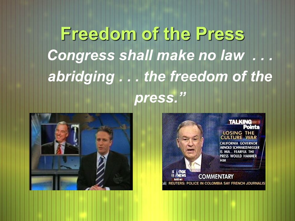 Congress shall make no law abridging the freedom of the