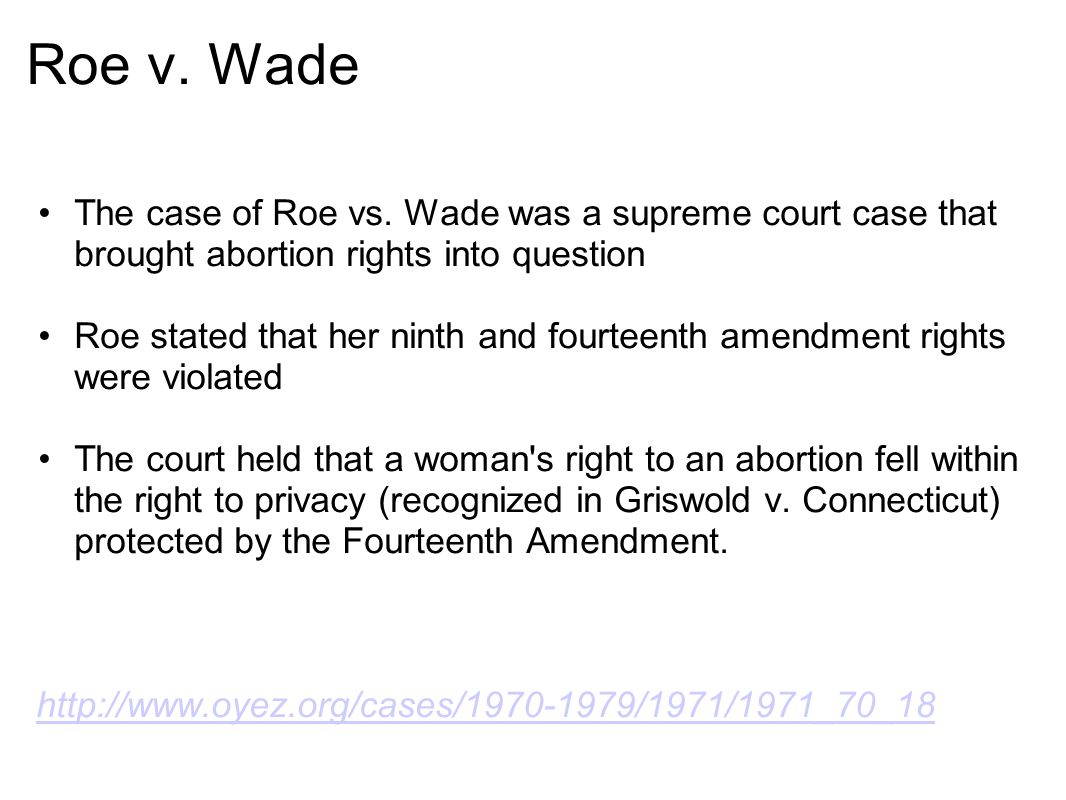 Wade The Case Of Roe Vs Wade Was A Supreme Court Case
