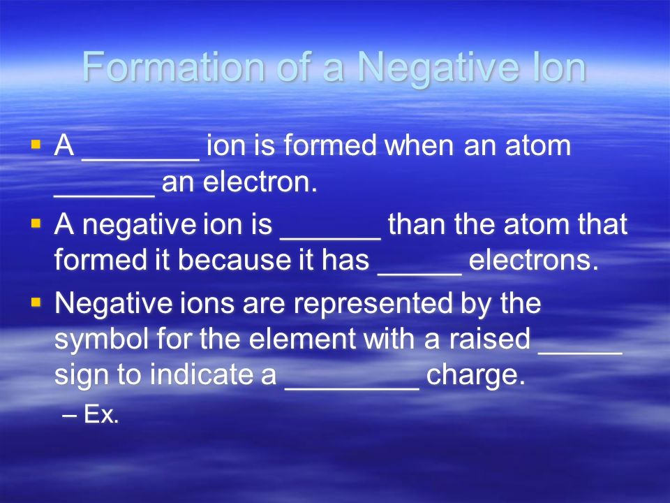 Formation of a Negative Ion
