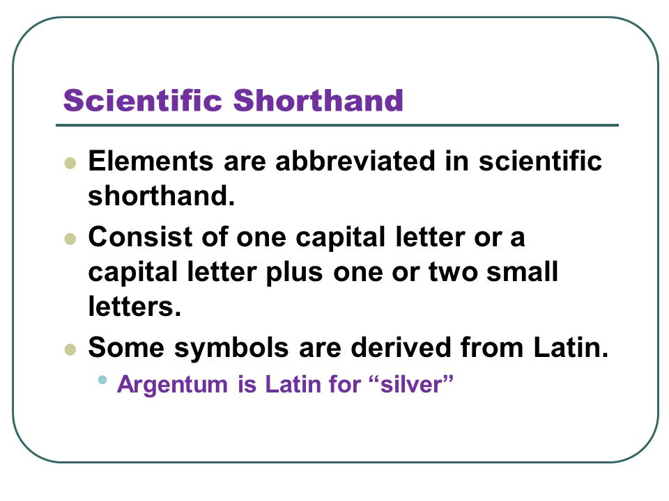 Scientific Shorthand Elements Are Abbreviated In