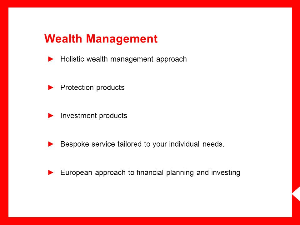 Wealth Management Holistic wealth management approach