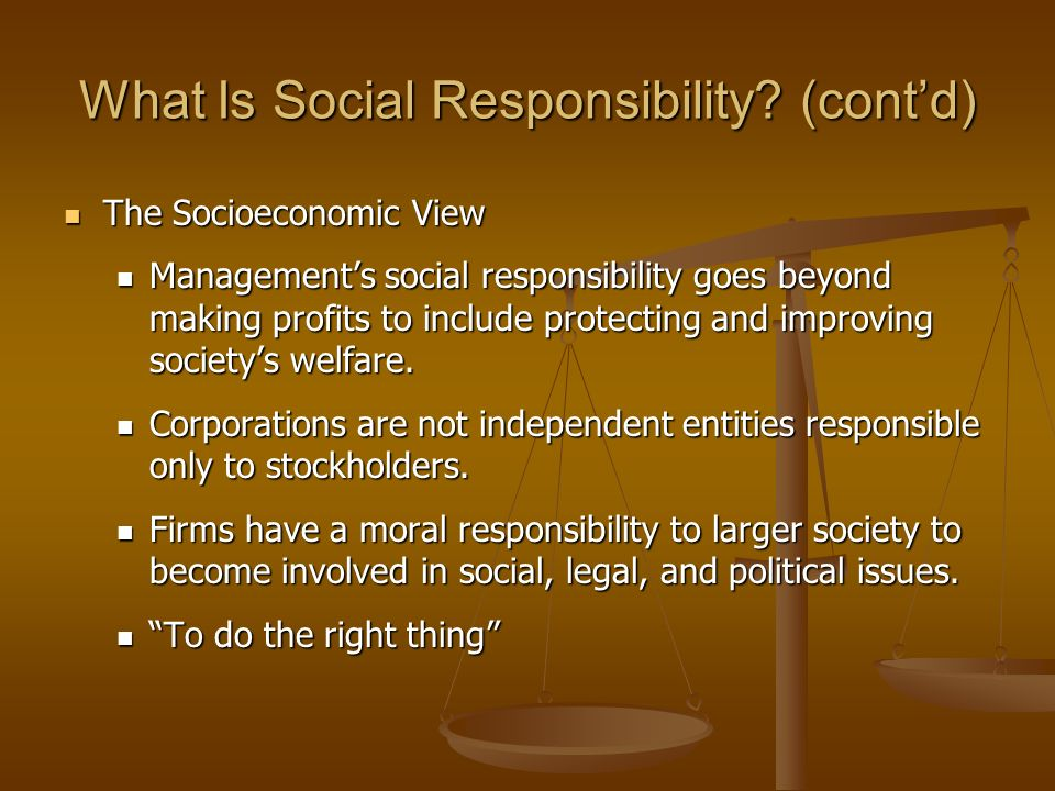 What Is Social Responsibility (cont'd)