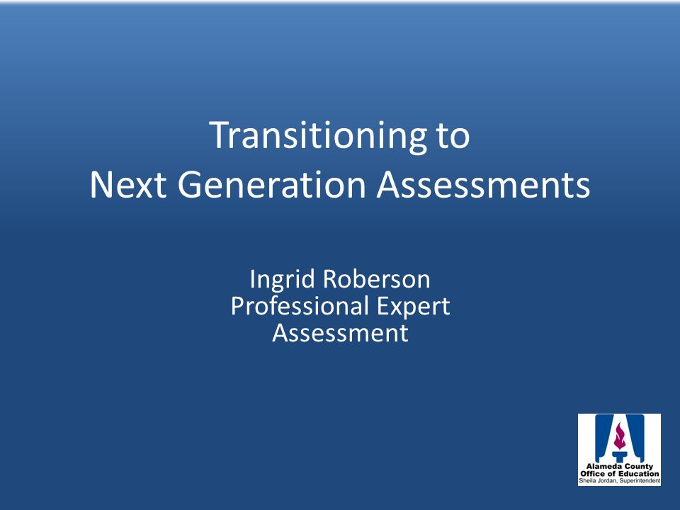 Transitioning to Next Generation Assessments