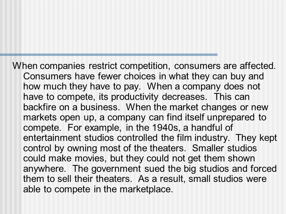 When companies restrict competition, consumers are affected