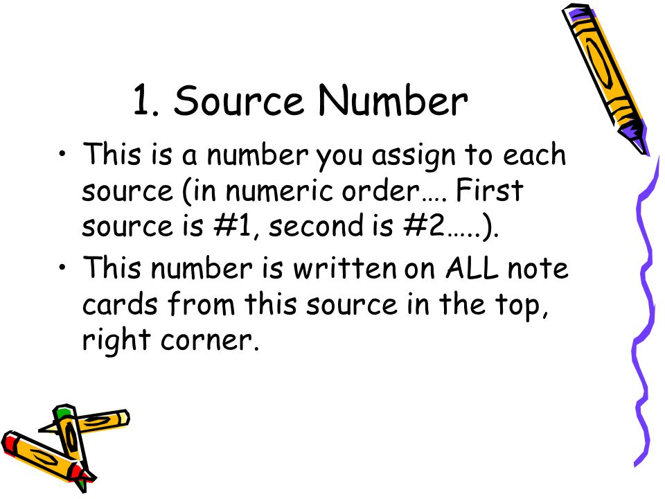 1. Source Number This is a number you assign to each source (in numeric order…. First source is #1, second is #2…..).