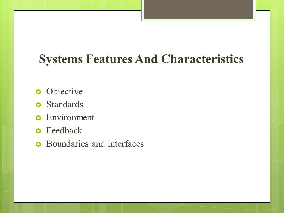 Systems Features And Characteristics