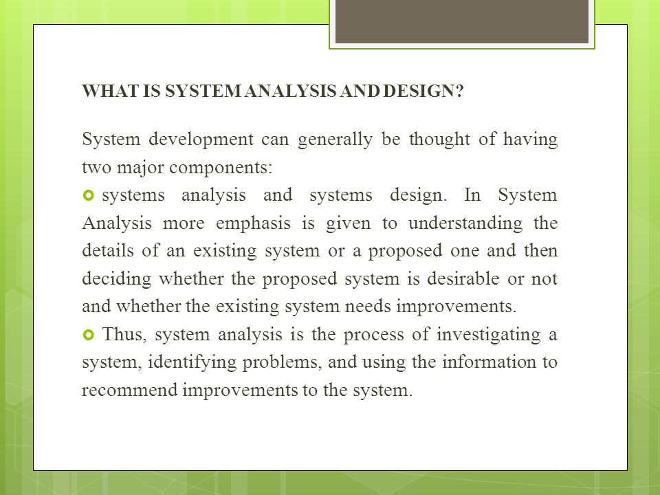 WHAT IS SYSTEM ANALYSIS AND DESIGN