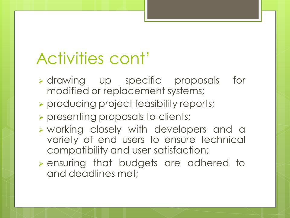 Activities cont' drawing up specific proposals for modified or replacement systems; producing project feasibility reports;