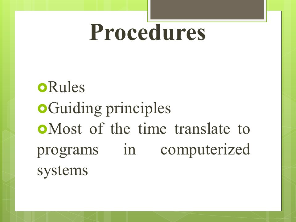 Procedures Rules Guiding principles