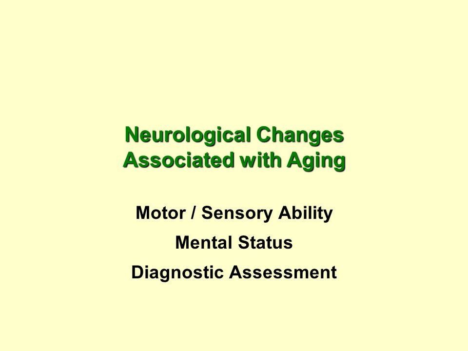 Neurological Changes Associated with Aging