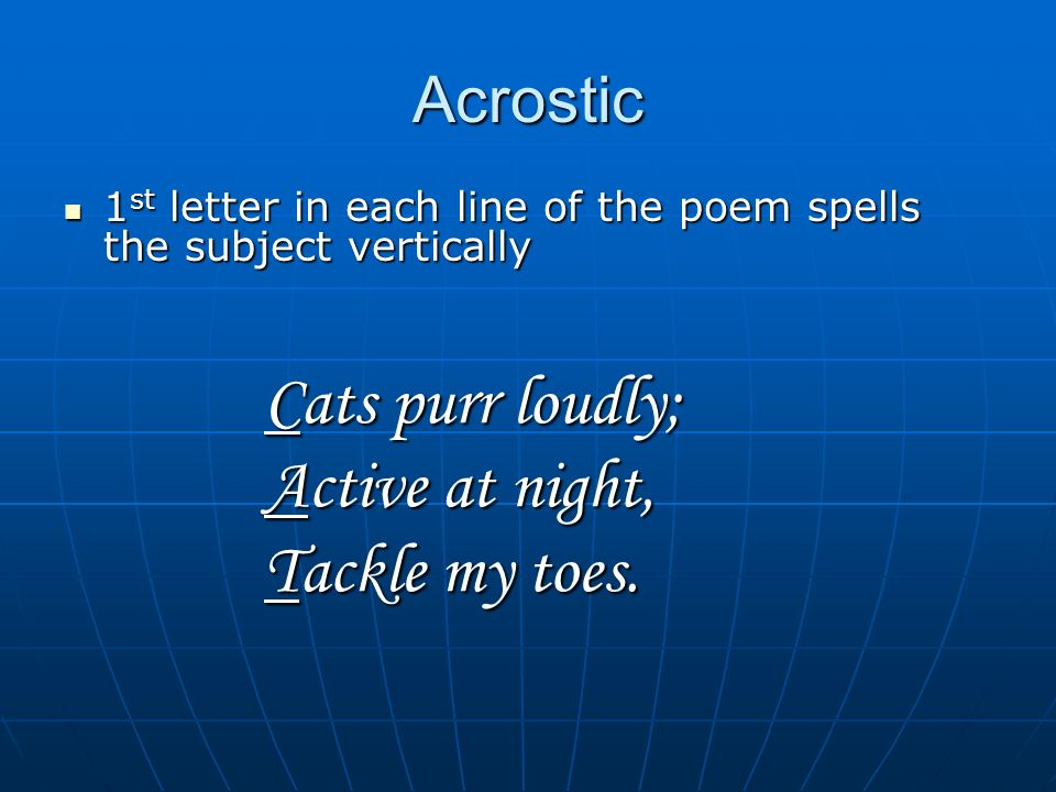 Cats purr loudly; Active at night, Tackle my toes. Acrostic