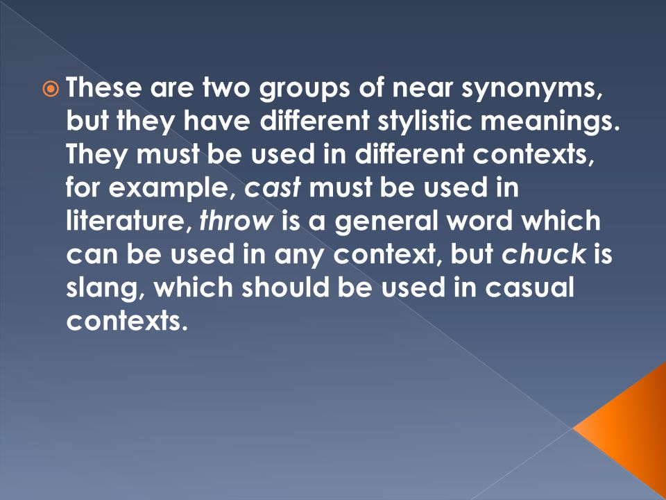 These are two groups of near synonyms but they have different stylistic meanings.  sc 1 st  SlidePlayer & Chapter 5 Semantics Introduction to Linguistics - ppt download