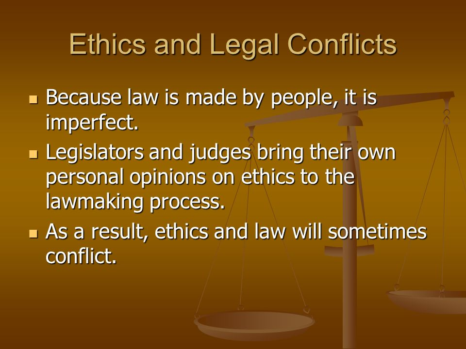 Ethics and Legal Conflicts