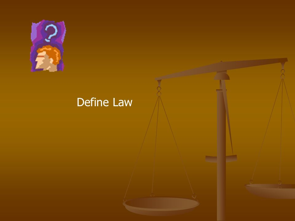Define Law Law is the rules of conduct established by the government of a society to maintain stability and justice.
