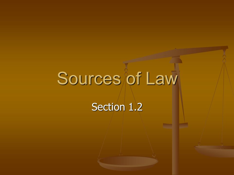 Sources of Law Section 1.2.