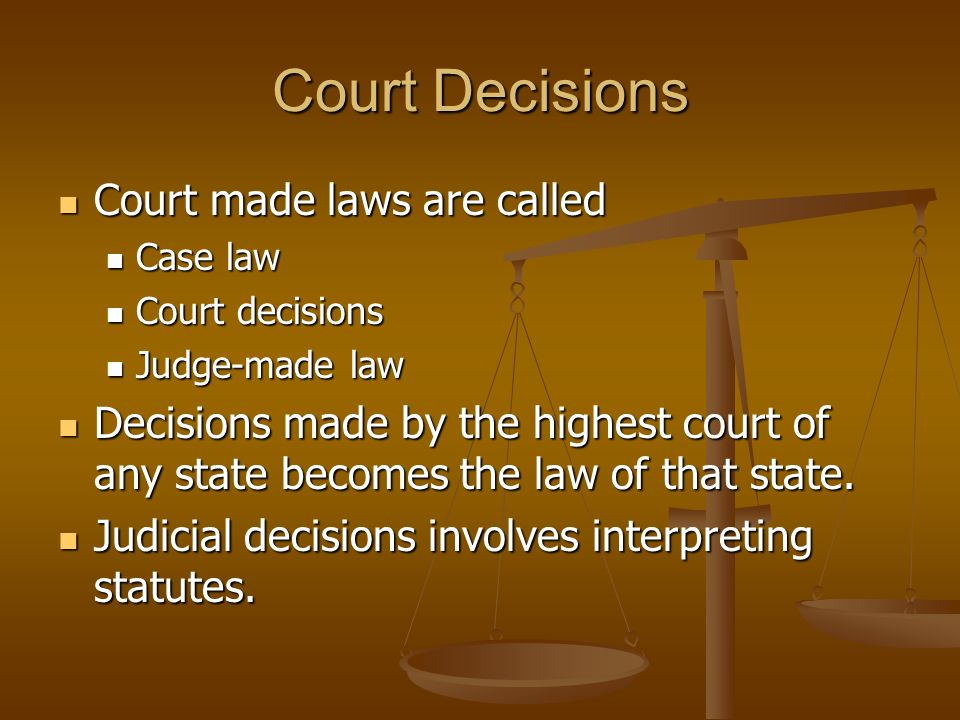 Court Decisions Court made laws are called