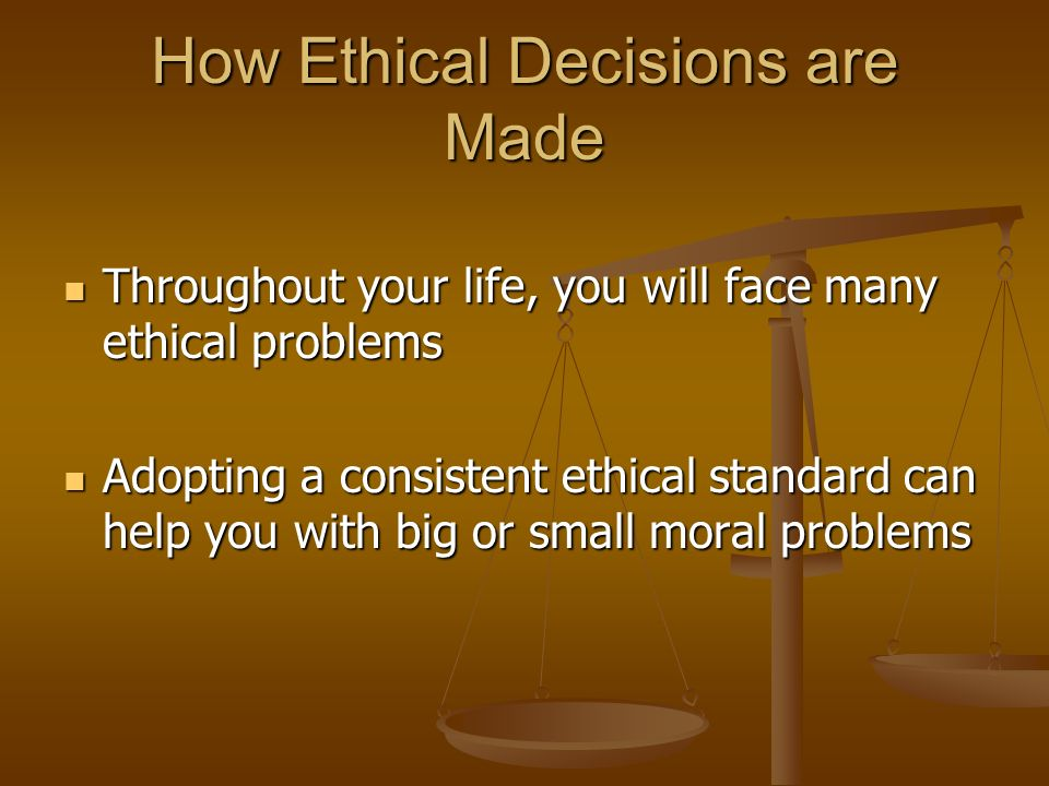 How Ethical Decisions are Made