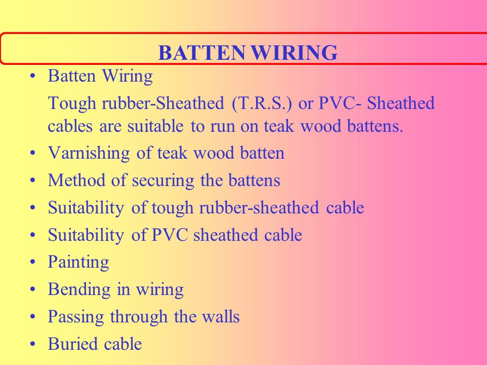 BATTEN WIRING Batten Wiring