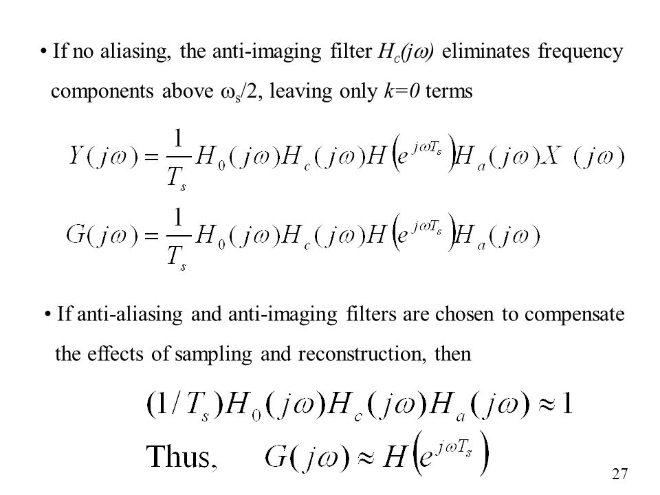 If no aliasing, the anti-imaging filter Hc(jw) eliminates frequency
