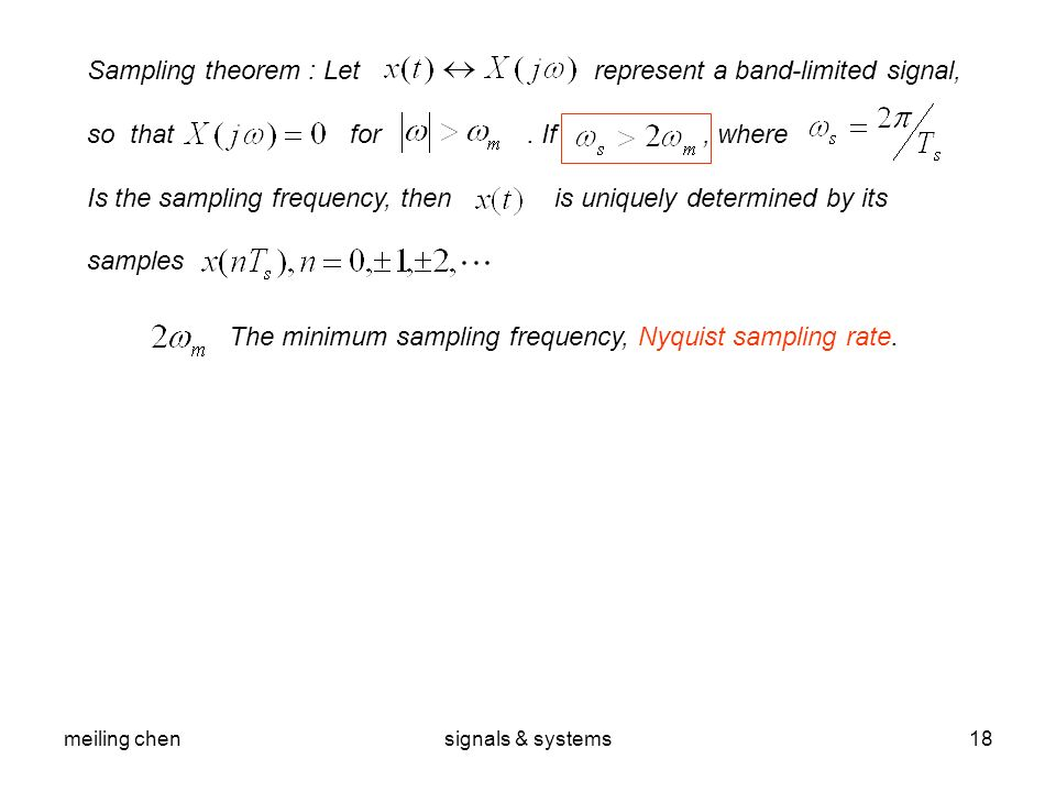 Sampling theorem : Let represent a band-limited signal,