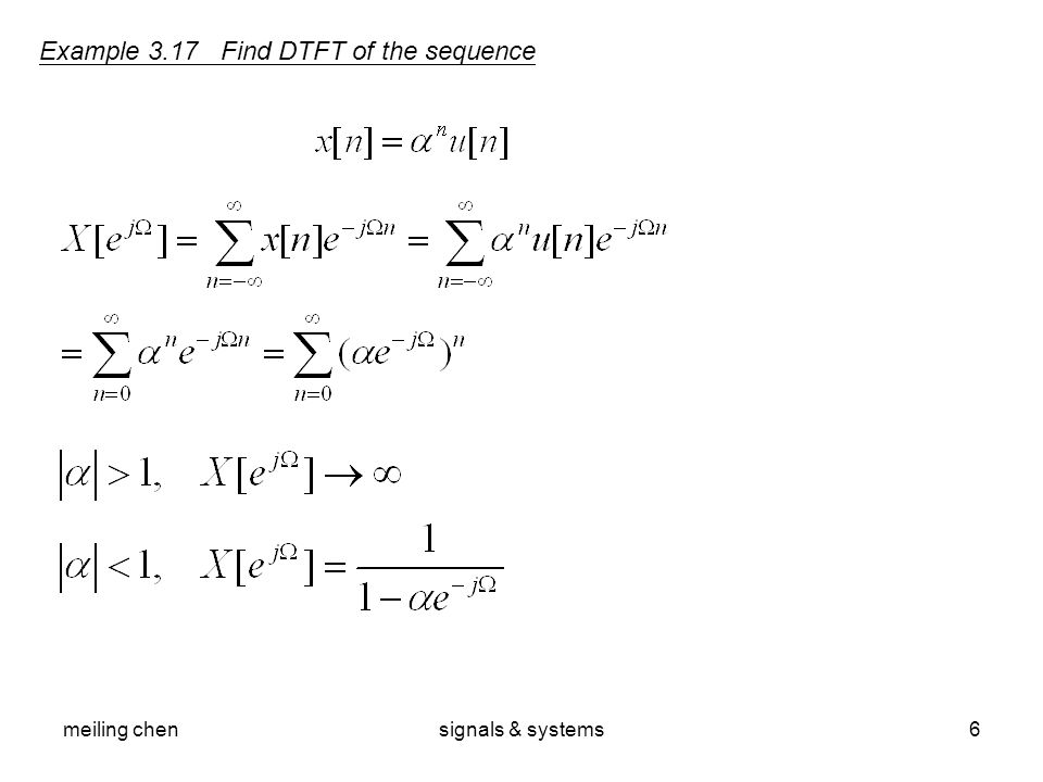 Example 3.17 Find DTFT of the sequence