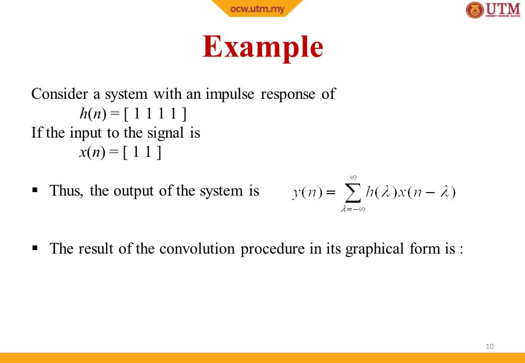 Example Consider a system with an impulse response of